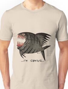 Angry Fish - I'm coming Unisex T-Shirt