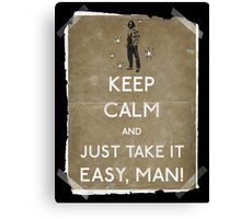Keep calm and just take it easy man 14 Canvas Print