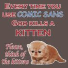 Comic Sans Kitten by RubyFox