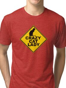 Crazy Cat Lady Sign Tri-blend T-Shirt
