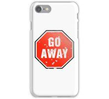 Grunge 'Go Away' sign iPhone Case/Skin