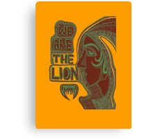 We are the lion. Canvas Print