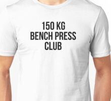 150 KG BENCH PRESS CLUB Unisex T-Shirt