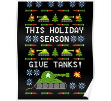 Ugly Christmas Sweater - This Holiday Season Give Tanks! Poster