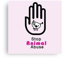 Stop Animal Abuse Canvas Print