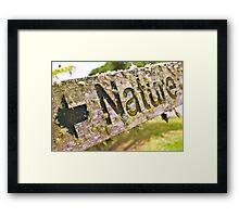 Aged Nature sign Framed Print