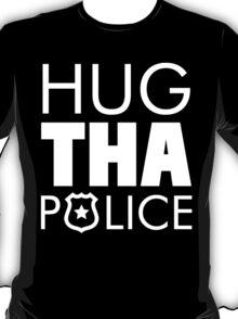 HUG THE POLICE T-Shirt