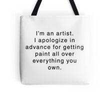 I'm An Artist... Tote Bag
