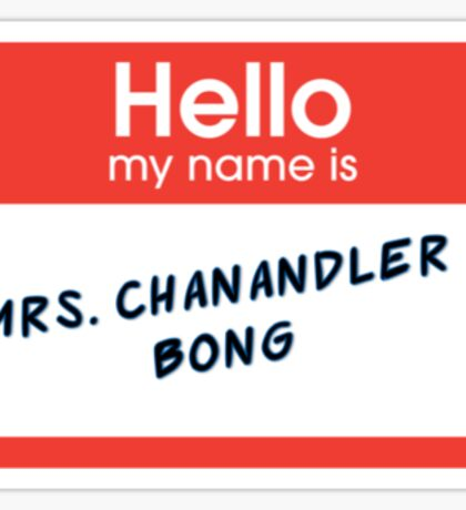 Mrs. Chanandler Bong Sticker