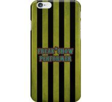 Freak Show Performer iPhone Case/Skin