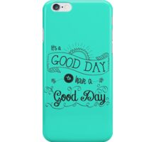 It's a Good Day by Jan Marvin iPhone Case/Skin