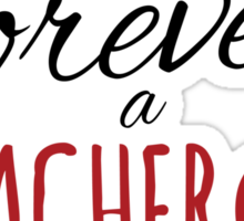 Retired but forever a teacher at heart Sticker