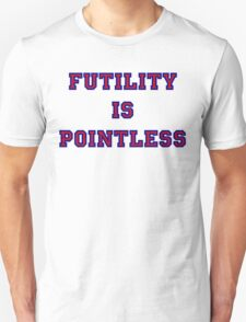 Pointless Futility - Dark Lettering, Funny T-Shirt