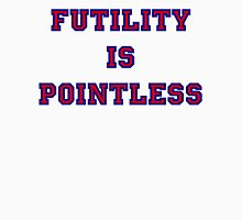 Pointless Futility - Dark Lettering, Funny Unisex T-Shirt