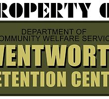 Property Of Wentworth Detention Centre by FizzBang