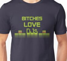 Bitches Love DJs Unisex T-Shirt