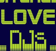 Bitches Love DJs Sticker