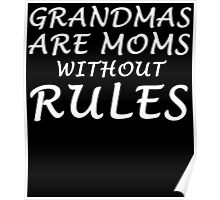 GRANDMAS ARE MOMS WITHOUT RULES Poster