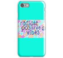 Radiate Positive Vibes iPhone Case/Skin