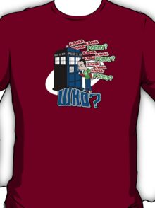 Knock Knock Knock Who T-Shirt
