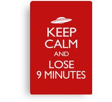Keep Calm and Lose 9 Minutes Canvas Print