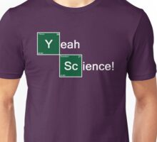 Yeah Science! Unisex T-Shirt