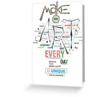 Make New Art Every Day Greeting Card