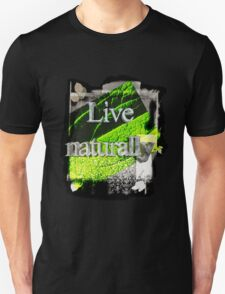 Live naturally  Unisex T-Shirt