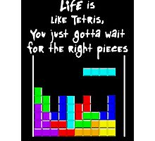 LIFE is like Tetris Photographic Print