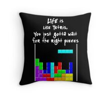 LIFE is like Tetris Throw Pillow