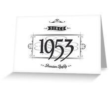 Since 1953 Greeting Card