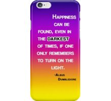 Happiness Can Be Found ... quote iPhone Case/Skin