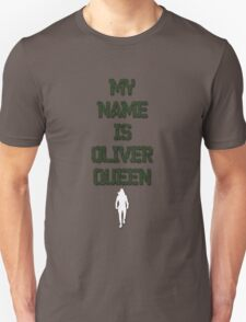 """""""MY NAME IS OLIVER QUEEN"""" [V.2] T-Shirt"""