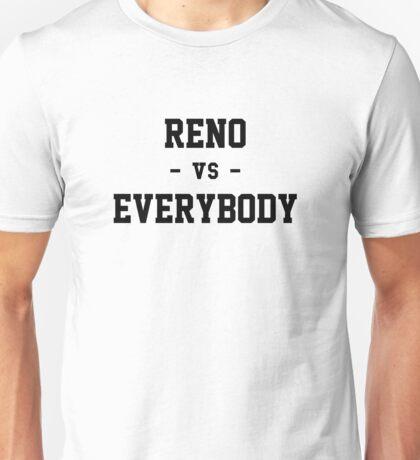 Reno vs Everybody Unisex T-Shirt