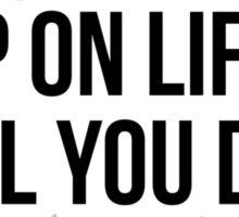 KEEP ON LIFTING 'TIL YOU DIE Sticker