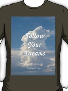 T- Follow Your Dreams T-Shirt