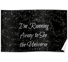 Running Away to See the Universe Poster