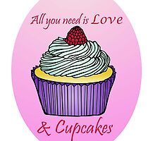 All You Need is Love & Cupcakes by liasantini