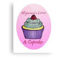All You Need is Love & Cupcakes Metal Print