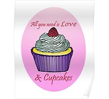 All You Need is Love & Cupcakes Poster