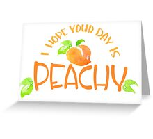 Peachy!  Greeting Card
