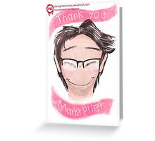 thank you markiplier Greeting Card