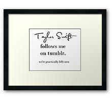 Taylor Swift Follows Me On Tumblr Framed Print