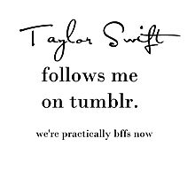 Taylor Swift Follows Me On Tumblr Photographic Print