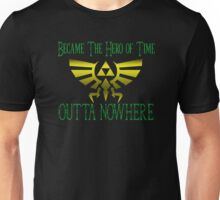 Became Hero Of Time Outta Nowhere Unisex T-Shirt