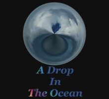 A Drop In The Ocean - T-shirt Design by muz2142