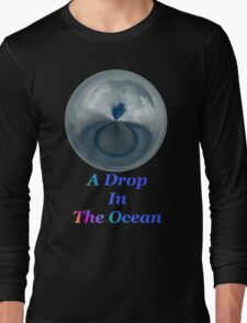 A Drop In The Ocean - T-shirt Design Long Sleeve T-Shirt