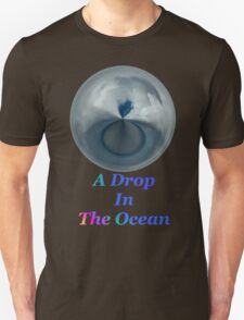 A Drop In The Ocean - T-shirt Design Unisex T-Shirt