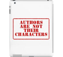 Authors are not their characters iPad Case/Skin