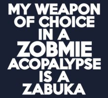 My weapon of choice in a Zobmie Acopalypse is a zabuka Kids Clothes